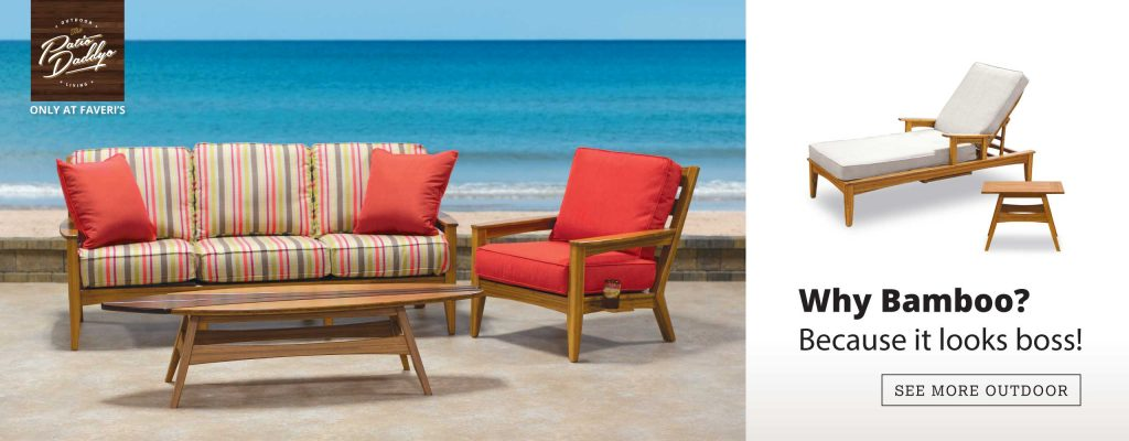 Only at Faveri's: Patio Daddyo Outdoor California Inspired Furniture Sets